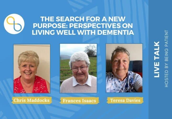 living well with dementia, Chris Maddocks, Teresa Davies, Dori, Francis Isaacs